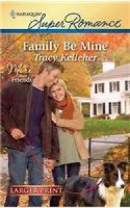 Family Be Mine - Tracy Kelleher