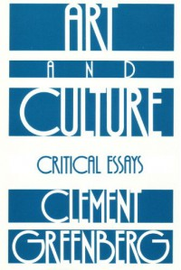Art and Culture: Critical Essays - Clement Greenberg, Janice Horne