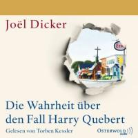Die Wahrheit über den Fall Harry Quebert - Joël Dicker