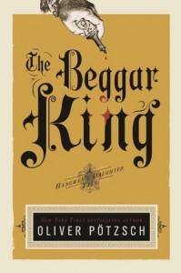 The Beggar King - Oliver Pötzsch, Lee Chadeayne