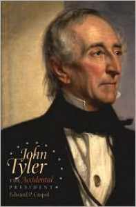 John Tyler, the Accidental President - Edward P. Crapol