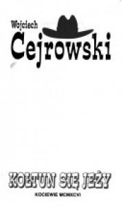Kołtun się jeży - Wojciech Cejrowski