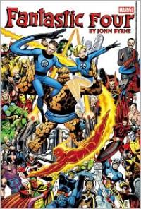 Fantastic Four by John Byrne Omnibus - Volume 1 - John Byrne, Chris Claremont, Marv Wolfman, Bill Mantlo, Stan Lee, Roger Stern, Mike Zeck, Ron Wilson
