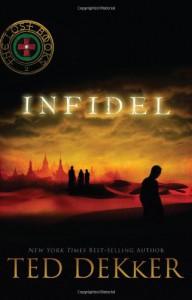 Infidel - Ted Dekker
