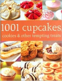 1001 Cupcakes, Cookies and Other Tempting Treats - Susanna Lee