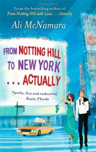 From Notting Hill to New York... Actually - Ali McNamara