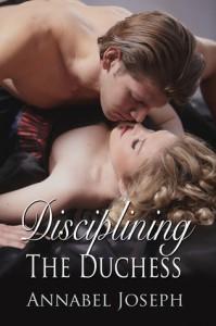 Disciplining the Duchess - Annabel Joseph