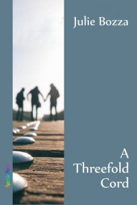A Threefold Cord - Julie Bozza