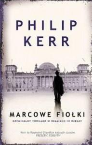 Marcowe fiołki/ March Violets  - Philip Kerr, Mateusz Kurmanow