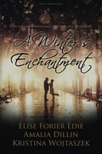 A Winter's Enchantment - Elise Forier Edie, Amalia Dillin, Kristina Wojtaszek