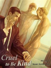 Cruel to be Kind: Novel - Kichiku Neko, TogaQ, Guilt Pleasure