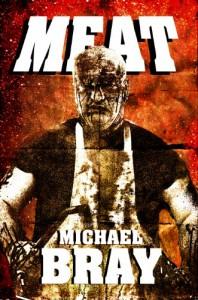 Meat: A Vampire novella. - Michael Bray