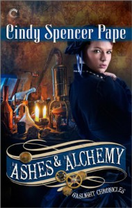 Ashes & Alchemy (The Gaslight Chronicles) - Cindy Spencer Pape