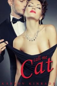 Call Me Cat - Karpov Kinrade
