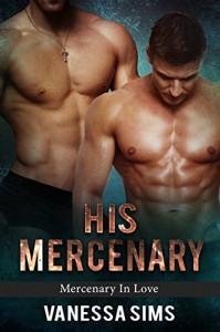 His Mercenary (Mercenary In Love Book #1) - Vanessa Sims