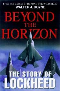 Beyond The Horizon: The Story Of Lockheed - Walter J. Boyne