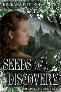 Seeds of Discovery  - Breeana Puttroff