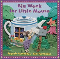 Big Week for Little Mouse (Little Mice) - Eugenie Fernandes;Kim Fernandes