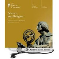 Science and Religion (Great Courses, #4691) - Lawrence M. Principe