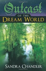 Outcast of the Dream World - Sandra Chandler