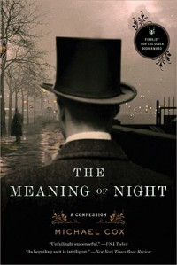 The Meaning of Night (The Meaning of Night #1) - Michael Cox