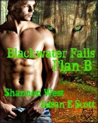 Blackwater Falls: Plan B - Shannon West, Susan E Scott