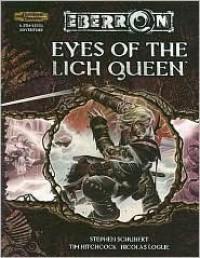 Eyes of the Lich Queen (Eberron Campaign Setting) - Stephen Schubert, Nicolas Logue, Tim Hitchcock, Scott Fitzgerald Gray