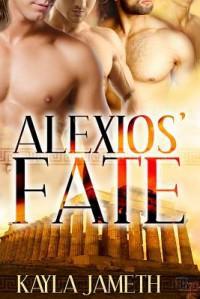 Alexios' Fate - Kayla Jameth