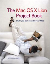The Mac OS X Lion Project Book - Scott McNulty