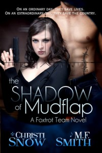 The Shadow of Mudflap - Christi Snow, M.F.  Smith