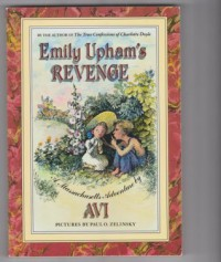 Emily Upham's Revenge: A Massachusetts Adventure - Avi, Paul O. Zelinsky, ALC Staff