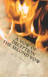 A Vow of Deception: The Second Vow - Jill H. O'Bones