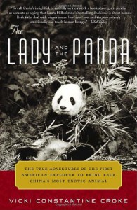 The Lady and the Panda: The True Adventures of the First American Explorer to Bring Back China's Most Exotic Animal - Vicki Constantine Croke
