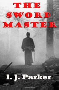 The Sword Master: A Novel - I.J. Parker