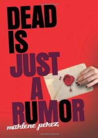 Dead Is Just a Rumor - Marlene Perez
