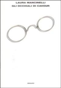Gli occhiali di Cavour - Laura Mancinelli