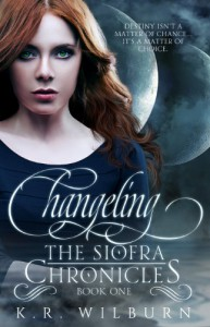 The Changeling (Book One of The Síofra Chronicles) - K.R. Wilburn