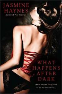 What Happens After Dark - Jasmine Haynes