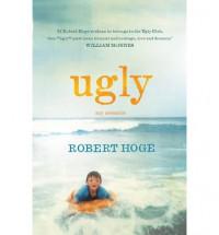 Ugly: My Memoir - Robert Hoge