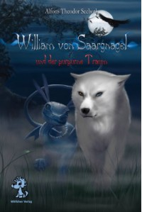 William von Saargnagel und der purpurne Traum - Alfons Th. Seeboth