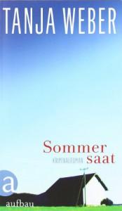 Sommersaat: Kriminalroman - Tanja Weber