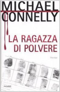La ragazza di polvere - Michael Connelly, Amedeo Romeo