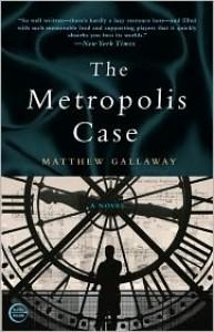 The Metropolis Case - Matthew Gallaway