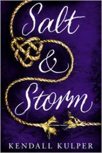 Salt & Storm - Kendall Kulper