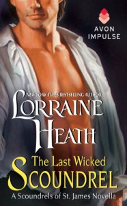 The Last Wicked Scoundrel - Lorraine Heath