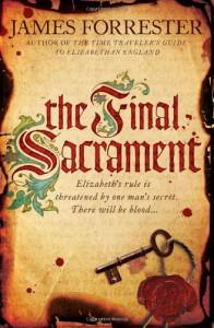 The Final Sacrament (Clarenceux Trilogy) - James Forrester