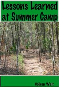Lessons Learned at Summer Camp - Colleen Wait