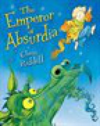 The Emperor of Absurdia - Chris Riddell