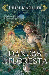 Danças na Floresta  - Juliet Marillier, Maria das Mercês Sousa