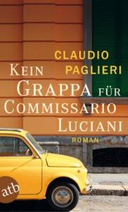 Kein Grappa für Commissario Luciani: Roman (Commissario Luciani ermittelt) - Claudio Paglieri